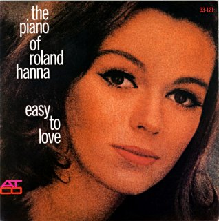 EASY TO LOVE / THE PIANO OF ROLAND HANNA