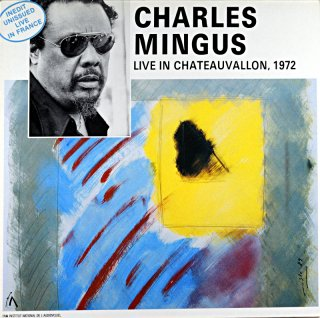 CHARLES MINGUS LIVE IN CHATEAUVALLON, 1972 France盤