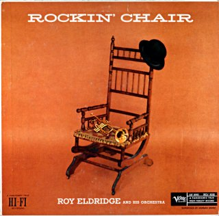 ROCKIN' CHAIR ROY ELDRIDGE AND HIS ORCHESTRA Original盤