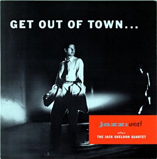 GET OUT OF TOWN THE JACK SHELDON QUARTET