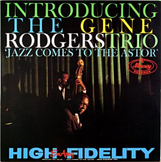 JAZZ COMES TO THE ASTOR THE GENE RODGERS TRIO