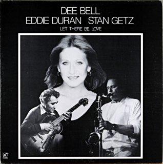 DEE BELL EDDIE DURAN STAN GETZ LET THERE BE LOVE Us盤