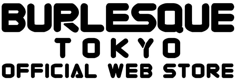 BURLESQUE TOKYO Official Web Store