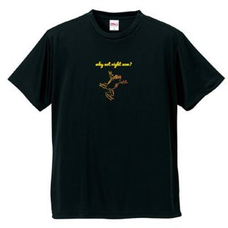 Frog Logo  'why not right now?'  T Shirts / Black